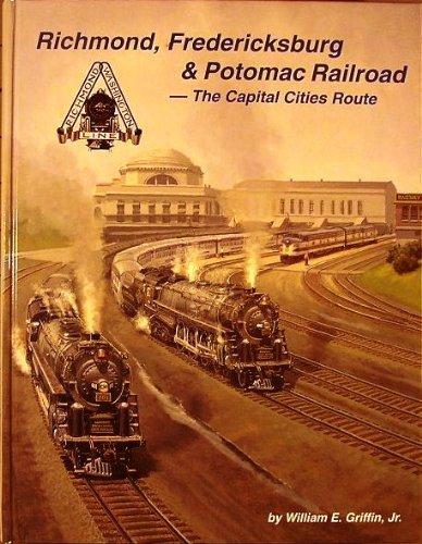 9781883089122: Richmond, Fredericksburg & Potomac Railroad: The Capital Cities Route