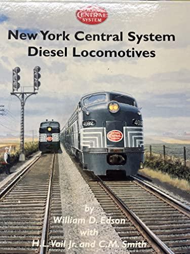 New York Central System Diesel Locomotives: Edson, Willian D.;Smith, C.M.;Vail, H. L.