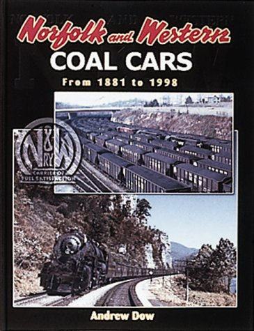 Norfolk And Western Coal Cars From 1881 To 1998 (FINE COPY OF SCARCE HARDBACK FIRST EDITION, FIRS...