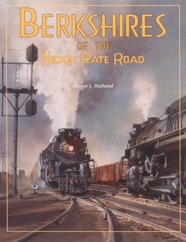 Berkshires of the Nickel Plate Road: Holland, Kevin J.