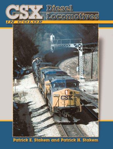 Csx Diesel Locomotives in Color: Stakem, Patrick E.;Stakem, Patrick H.