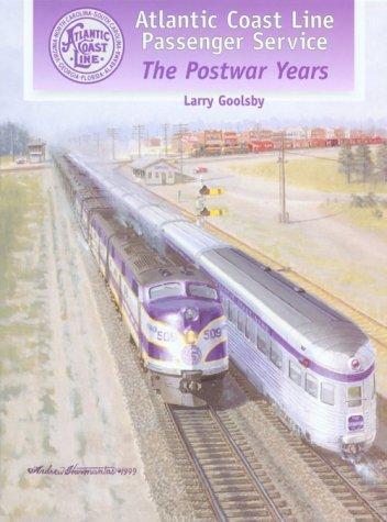 9781883089450: Atlantic Coast Line Passenger Service: The Postwar Years