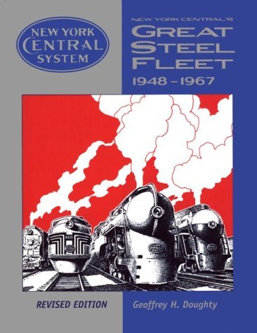 Great Steel Fleet 1948-1967: New York Central System: Doughty, Geoffrey H.