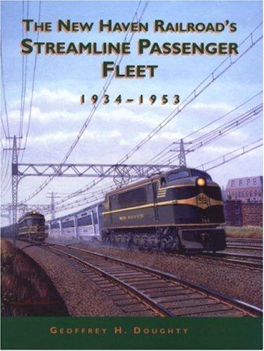 9781883089528: New Haven Railroad's Streamline Passenger Fleet, 1934-1953