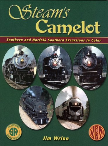 Steam's Camelot Southern and Norfolk Southern Excursions in Color: Wrinn, Jim