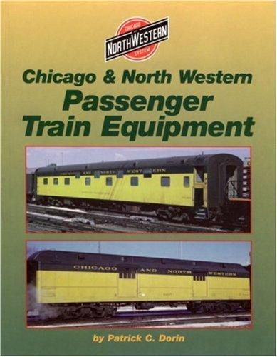 9781883089597: Chicago and North Western Passenger Train Equipment