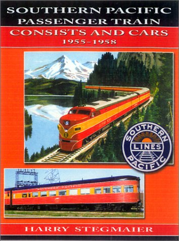 9781883089610: Southern Pacific Passenger Train Consists and Cars: 1955-1958