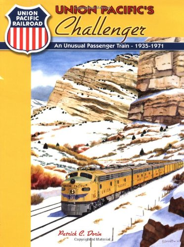 Union Pacific's Challenger: An Unusual Passenger Train 1935-1971