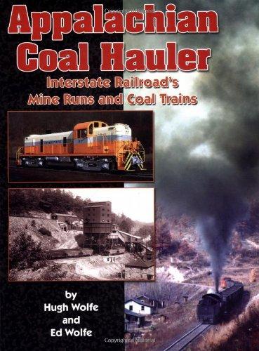 9781883089672: Appalachian Coal Hauler: The Interstate Railroad's Mine Runs and Coal Trains