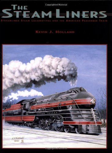9781883089702: The Steamliners: Streamlined Steam Locomotives and the American Passenger Train