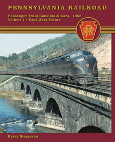 9781883089818: Pennsylvania Railroad Passenger Train Consists and Cars 1952 Vol. 1: East-West Trains