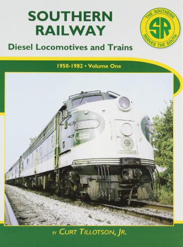 Southern Railway: Diesel Locomotives and Trains 1950-1982: Tillotson, Curt