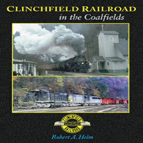 Clinchfield Railroad in the Coalfields: Helm, Robert A