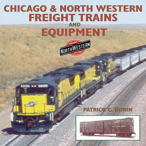 9781883089856: Chicago & North Western Freight Trains and Equipment