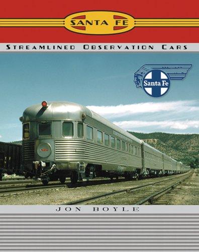 Santa Fe Railway Streamlined Observation Cars: Boyle, Jon