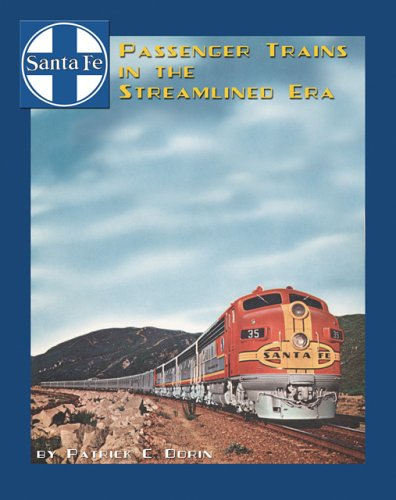Santa Fe Passenger Trains in the Streamlined Era