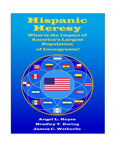 9781883096052: Hispanic Heresy: What is the Impact of America's Largest Population of Immigrants?