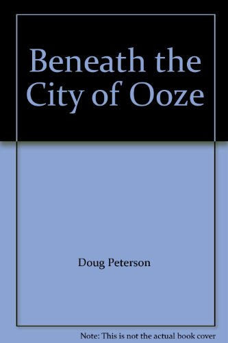 Beneath the City of Ooze: Doug Peterson, Brian Cook