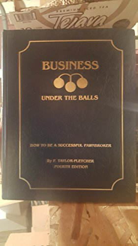 9781883103019: Business Under the Balls: How to Be a Successfull Pawnbroker
