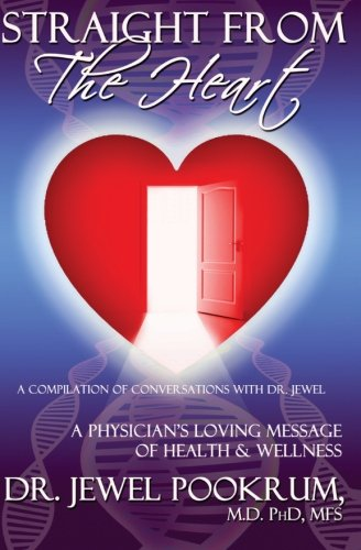 9781883104016: Straight From The Heart: A Physician's Loving Message of Healing & Wellness