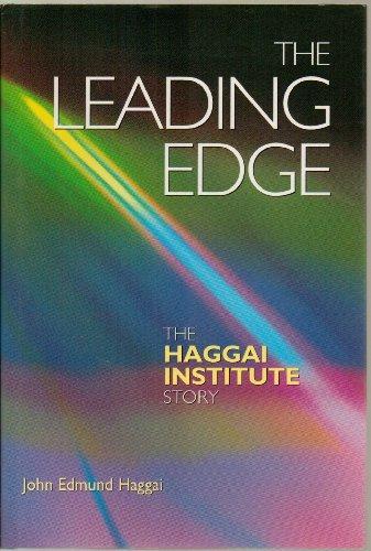 The Leading Edge: The Haggai Institute Story: John Edmund Haggai