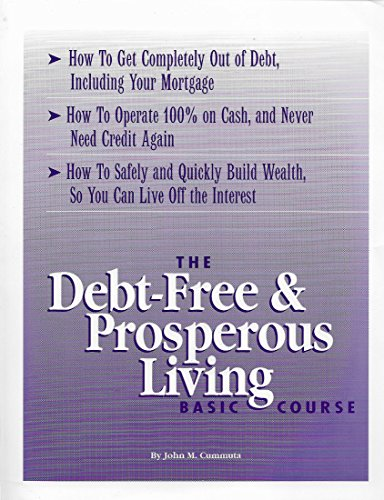 9781883113032: The debt-free & prosperous living basic course