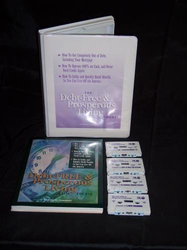 The Debt-Free and Prosperous Living Basic Course (Book and Cassettes): John M. Commuta