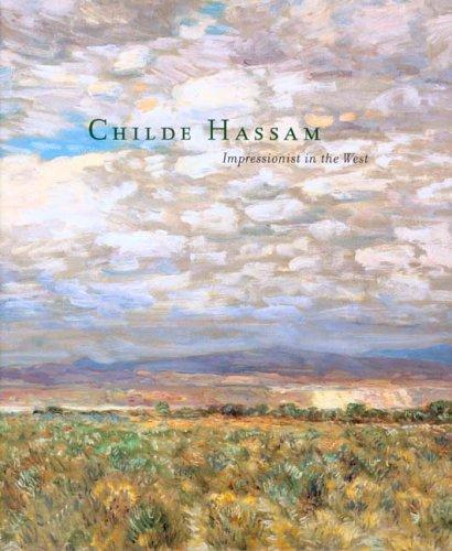 Childe Hassam: Impressionist In The West: Margaret E. Bullock