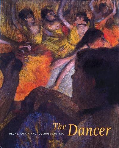 9781883124274: The Dancer: Degas, Forain, Toulouse-Lautrec