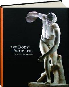 The Body Beautiful in Ancient Greece: Jenkins, Ian; Turner,