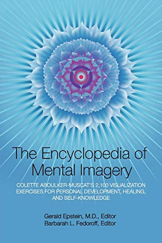 9781883148102: Encyclopedia of Mental Imagery: Colette Aboulker-Muscat's 2,100 Visualization Exercises for Personal Development, Healing, and Self-Knowledge