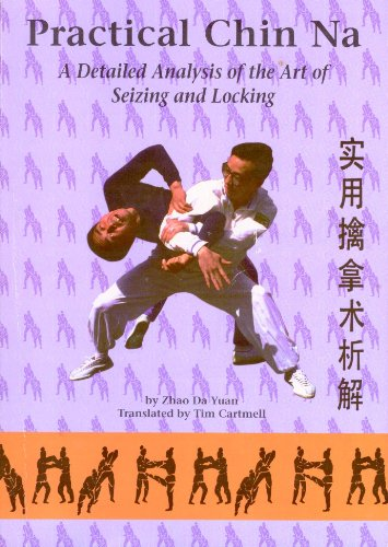 9781883175023: Practical Chin Na: A Detailed Analysis of the Art of Seizing and Locking