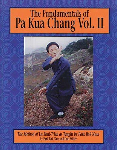 The Fundamentals of Pa Kua Chang: The: Park Bok Nam