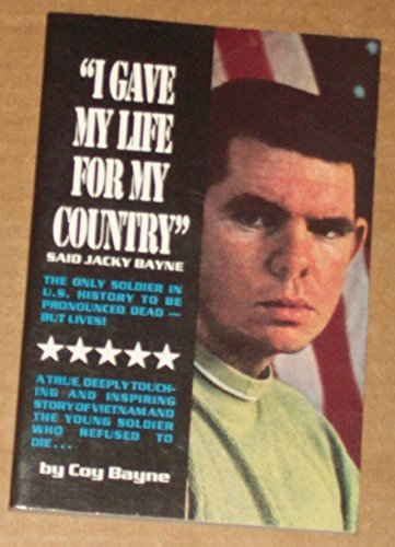I Gave My Life for My Country: Coy Bayne