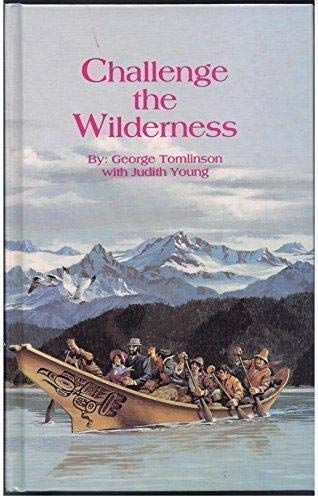 Challenge the Wilderness (Signed By George Tomlinson): Tomlinson, George / Young, Judith