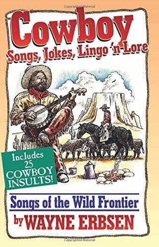 Cowboy Songs, Jokes, Lingo'n Lore: Songs of: Wayne Erbsen