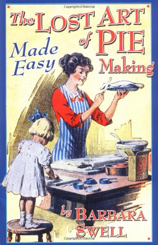 9781883206420: The Lost Art of Pie Making Made Easy
