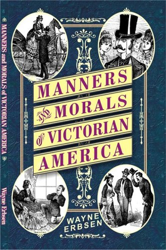 Manners and Morales of Victorian America