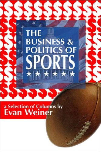 9781883210052: The Business & Politics of Sports: A Collection of Columns