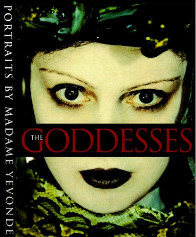 9781883211295: The Goddesses: Portraits by Madame Yevonde