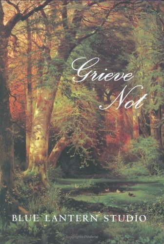 Grieve Not (9781883211431) by Blue Lantern Studio