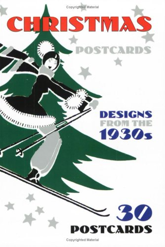 Christmas Postcards: Designs from the 1930s: 30 Postcards