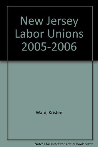 New Jersey Labor Unions 2005-2006: Kristin L. Ward