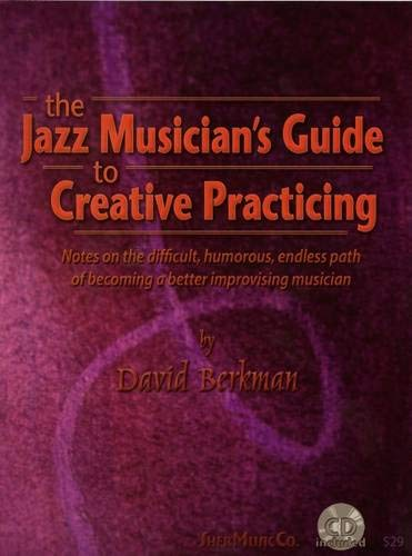 9781883217488: The Jazz Musician's Guide to Creative Practicing