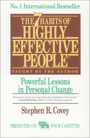 THE 7 HABITS OF HIGHLY EFFECTIVE PEOPLE Powerful Lessons in Personal Change: Covey, Stephen R.