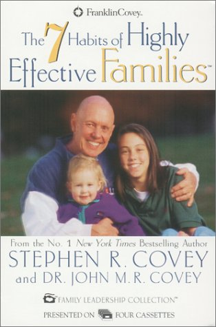 7 Habits of Highly Effective Families: Covey, Stephen R.