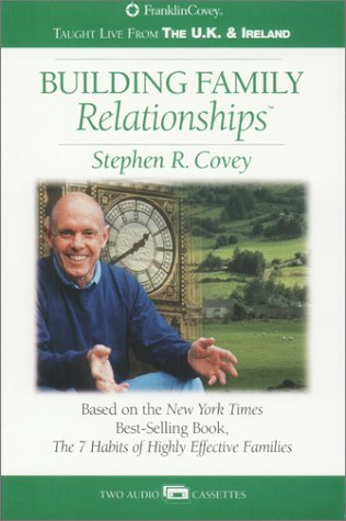 Building Family Relationships: Covey, Stephen R.