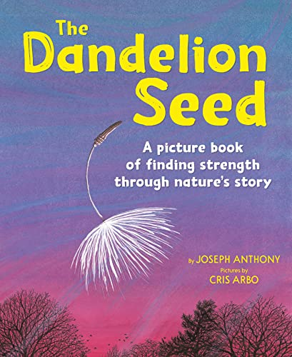 The Dandelion Seed: Joseph P. Anthony; Cris Arbo