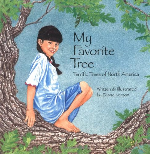 My Favorite Tree: Terrific Trees of North America (Sharing Nature With Children Book): Diane ...
