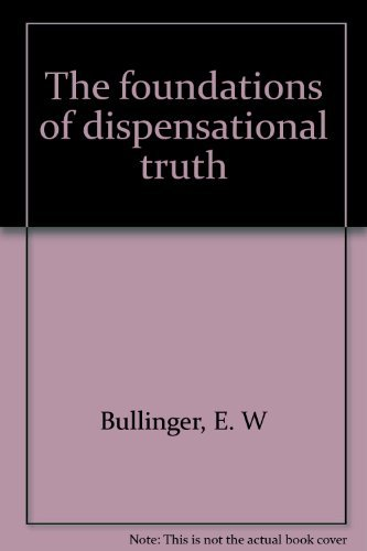 9781883228026: The Foundations of Dispensational Truth